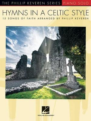 Phillip Keveren: Hymns In A Celtic Style (Paperback)