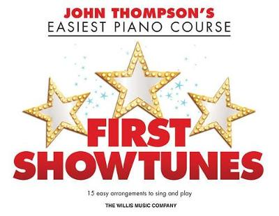 John Thompson's Easiest Piano Course: First Showtunes (Paperback)