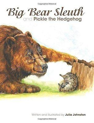 Big Big Bear Sleuth and Pickle the Hedgehog (Paperback)