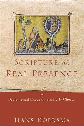 Scripture as Real Presence: Sacramental Exegesis in the Early Church (Paperback)