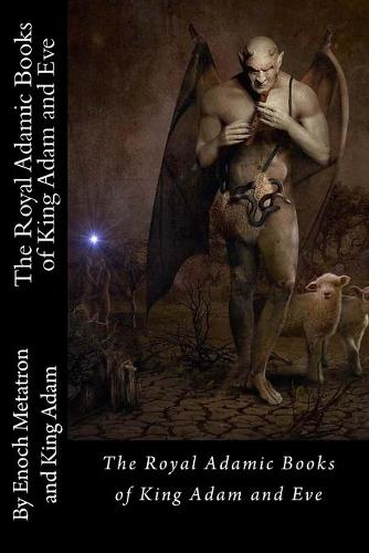 The Royal Adamic Books of King Adam and Eve (Paperback)