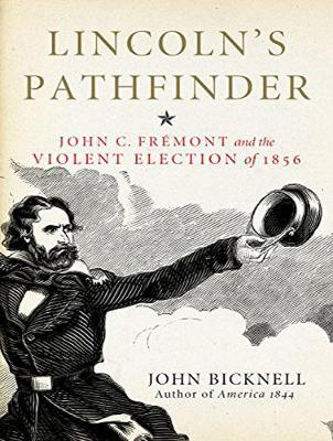 Lincoln's Pathfinder: John C. Fremont and the Violent Election of 1856 (CD-Audio)