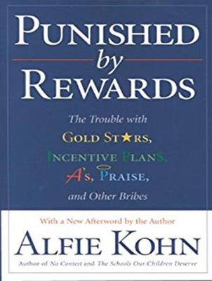 Punished by Rewards: The Trouble with Gold Stars, Incentive Plans, A's, Praise, and Other Bribes (CD-Audio)