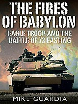 The Fires of Babylon: Eagle Troop and the Battle of 73 Easting (CD-Audio)