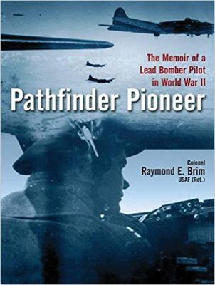 Pathfinder Pioneer: The Memoir of a Lead Bomber Pilot in World War II (CD-Audio)