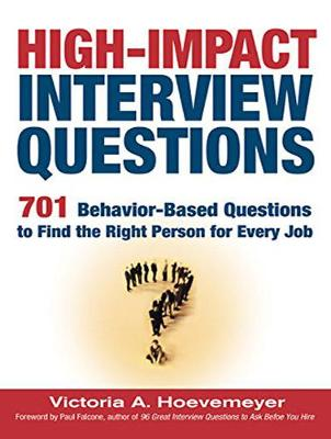 High-Impact Interview Questions: 701 Behavior-Based Questions to Find the Right Person for Every Job (CD-Audio)