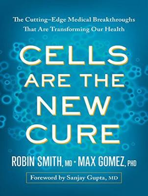 Cells Are the New Cure: The Cutting-Edge Medical Breakthroughs That Are Transforming Our Health (CD-Audio)