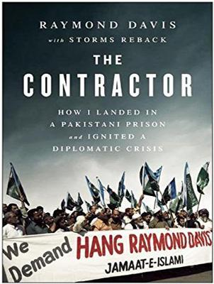 The Contractor: How I Landed in a Pakistani Prison and Ignited a Diplomatic Crisis (CD-Audio)