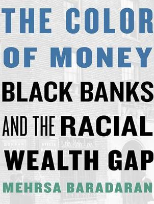 The Color of Money: Black Banks and the Racial Wealth Gap (CD-Audio)