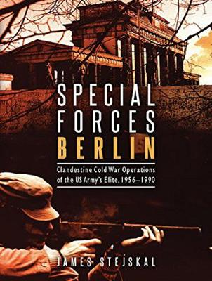 Special Forces Berlin: Clandestine Cold War Operations of the US Army's Elite, 1956-1990 (CD-Audio)