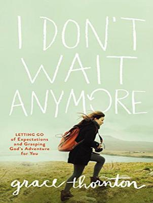 I Don't Wait Anymore: Letting Go of Expectations and Grasping God's Adventure for You (CD-Audio)