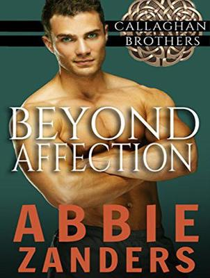 Beyond Affection - Callaghan Brothers 6 (CD-Audio)