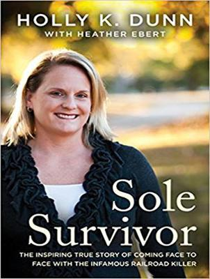 Sole Survivor: The Inspiring True Story of Coming Face to Face with the Infamous Railroad Killer (CD-Audio)