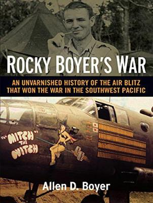 Rocky Boyer's War: An Unvarnished History of the Air Blitz that Won the War in the Southwest Pacific (CD-Audio)