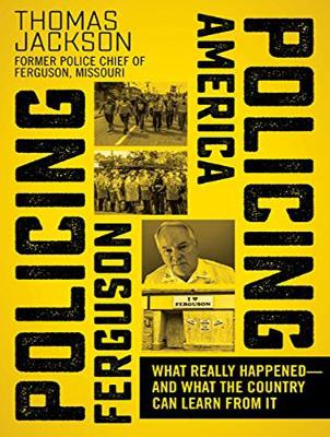 Policing Ferguson, Policing America: What Really Happened . . . and What the Country Can Learn from It (CD-Audio)