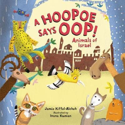 A Hopoe says OOP!: Animals of Israel (Board book)
