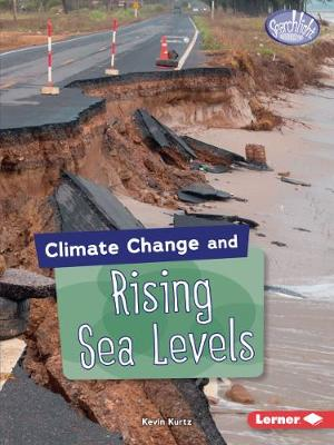 Climate Change and Rising Sea Levels - Searchlight Books  (TM) - Climate Change (Paperback)