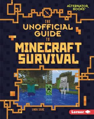 The Unofficial Guide to Minecraft Survival - My Minecraft (Paperback)