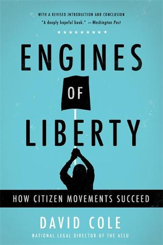 Engines of Liberty: How Citizen Movements Succeed (Paperback)