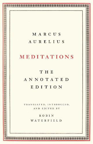 Meditations: The Annotated Edition (Hardback)