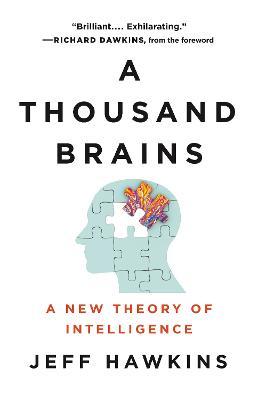 A Thousand Brains: A New Theory of Intelligence (Hardback)