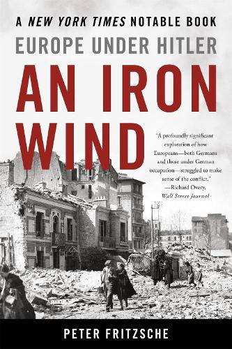 An Iron Wind: Europe Under Hitler (Paperback)