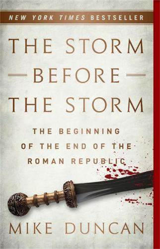 The Storm Before the Storm: The Beginning of the End of the Roman Republic (Paperback)