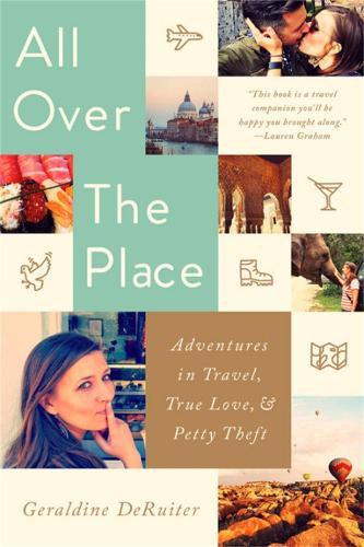 All Over the Place: Adventures in Travel, True Love, and Petty Theft (Paperback)