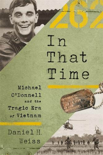 In That Time: Michael O'Donnell and the Tragic Era of Vietnam (Hardback)