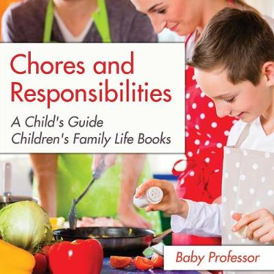Chores and Responsibilities: A Child's Guide- Children's Family Life Books (Paperback)