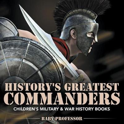 History's Greatest Commanders Children's Military & War History Books (Paperback)