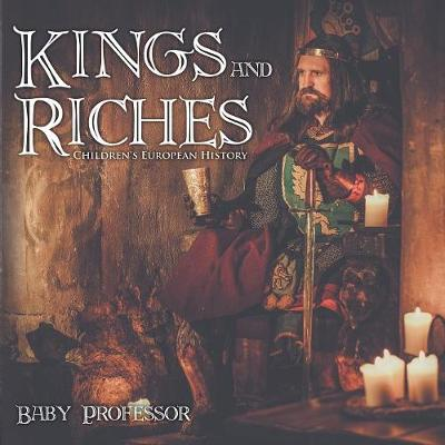 Kings and Riches Children's European History (Paperback)