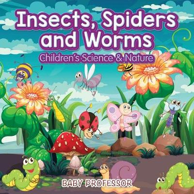 Insects, Spiders and Worms Children's Science & Nature (Paperback)