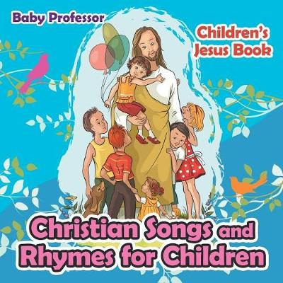 Christian Songs and Rhymes for Children Children's Jesus Book (Paperback)