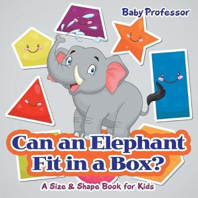 Can an Elephant Fit in a Box? a Size & Shape Book for Kids (Paperback)
