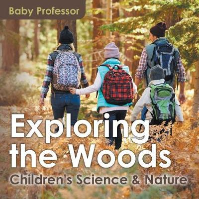 Exploring the Woods - Children's Science & Nature (Paperback)
