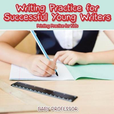 Writing Practice for Successful Young Writers Printing Practice for Kids (Paperback)