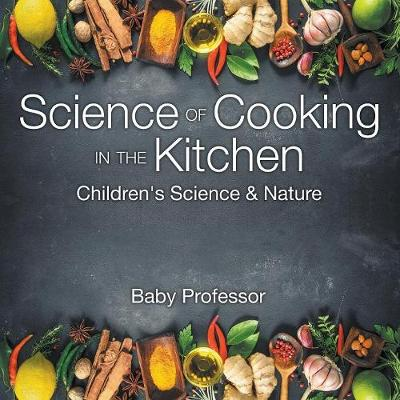 Science of Cooking in the Kitchen Children's Science & Nature (Paperback)