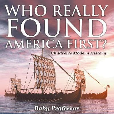 Who Really Found America First? Children's Modern History (Paperback)