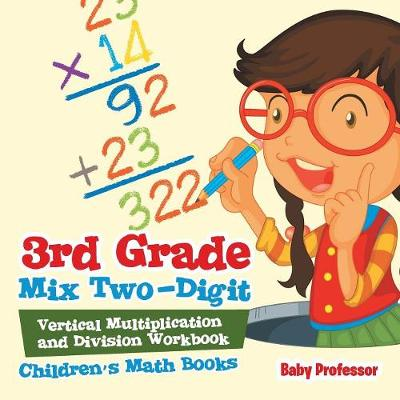 3rd Grade Mix Two-Digit Vertical Multiplication and Division Workbook Children's Math Books (Paperback)