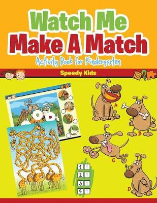 Watch Me Make a Match: Activity Book for Kindergarten (Paperback)