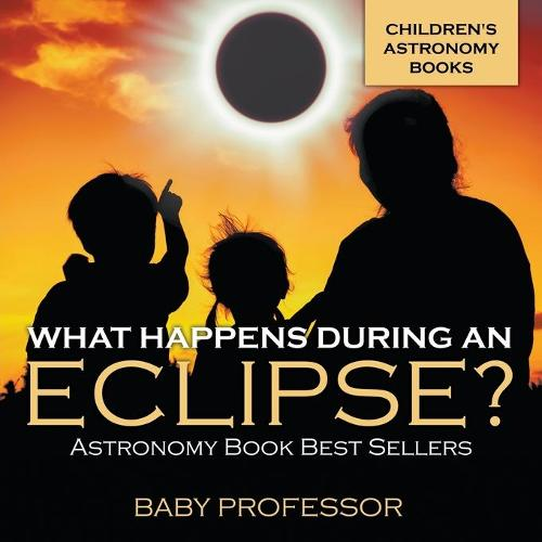 What Happens During An Eclipse? Astronomy Book Best Sellers Children's Astronomy Books (Paperback)