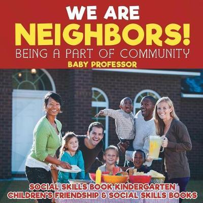 We Are Neighbors! Being a Part of Community - Social Skills Book Kindergarten Children's Friendship & Social Skills Books (Paperback)
