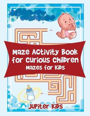 Maze Activity Book for Curious Children: Mazes for Kids (Paperback)