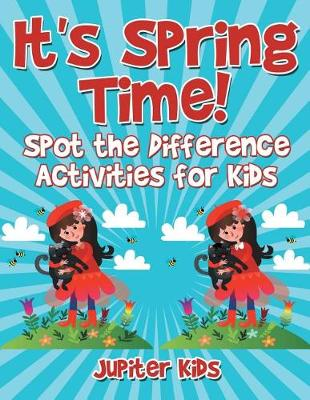 It's Spring Time! Spot the Difference Activities for Kids (Paperback)