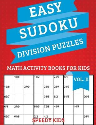 Easy Sudoku Division Puzzles Vol II: Math Activity Books for Kids (Paperback)