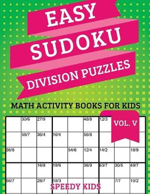 Easy Sudoku Division Puzzles Vol V: Math Activity Books for Kids (Paperback)