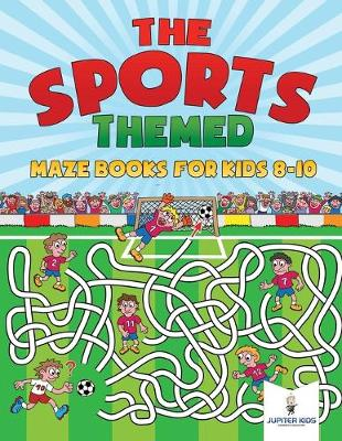 The Sports-Themed Maze Books for Kids 8-10 (Paperback)