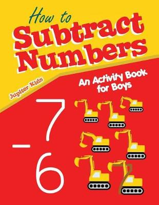 How to Subtract Numbers: An Activity Book for Boys (Paperback)