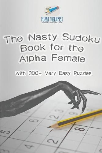 The Nasty Sudoku Book for the Alpha Female with 300+ Very Easy Puzzles (Paperback)